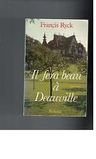 Francis Ryck - Il fera beau a Deauville - 1984