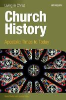 Church History-student text: Apostolic Times to Today (Living in Christ) by Sha