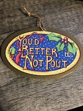 "Mary Engelbreit Ornament You'D Better Not Pout 3"" Oval Holly"