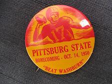 VINTAGE 1950 PITTSBURG STATE v WASHBURN HOMECOMING FOOTBALL PIN BUTTON KANSAS