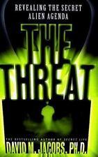 The Threat: Revealing the Secret Alien Agenda: By Jacobs, David M.
