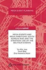 Mega-Events and Mega-Ambitions: South Korea's Rise and the Strategic Use of the