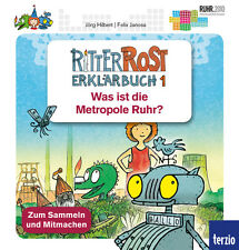 Hilbert: Ritter Rost - Was ist die Metropole Ruhr? Erklärbuch 1 - 9783898359870