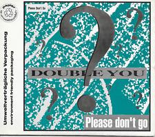DOUBLE YOU -Please don't go CD SINGLE 4TR Euro House Italo 1992 (Zyx) Cardsleeve