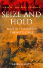 Cassell Military Classics: Seize And Hold: Master Strokes On The Battlefield