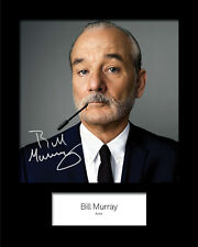 BILL MURRAY #2 Signed (Reprint) 10x8 Mounted Photo Print - FREE DELIVERY