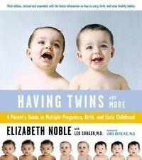 Having Twins--And More: A Parent's Guide to Multiple Pregnancy, Birth, and Early