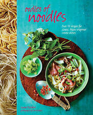 Oodles of Noodles: Over 70 Recipes for Classic and Asian-Inspired Noodle...