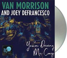 """Van Morrison and Joey Defrancesco """"you're driving me crazy"""" CD NEU Album 2018"""