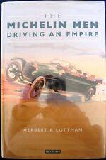 THE MICHELIN MEN DRIVING AN EMPIRE HERBERT R LOTTMAN BIOGRAPHY BOOK