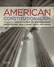 American Constitutionalism Vol. 1 : Structures of Government by Mark A. Graber,