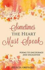 Sometimes the Heart Must Speak: Poems to Encourage and Enlighten (Paperback or S