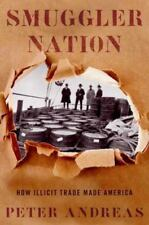 Smuggler Nation: How Illicit Trade Made America, Andreas, Peter, Very Good Book