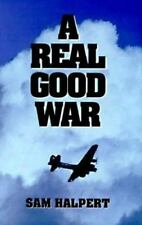 A Real Good War by Sam Halpert - Hardcover novel follows B-17 crew through WWII
