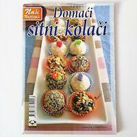 Croatia Cookbook in Croatian - Naši Najljepši Domaći sitni kolači Hrvatska - NEW