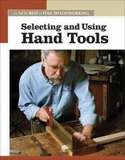 New Best of Fine Woodworking: Selecting and Using Hand Tools (2005, Paperback)