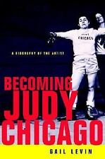 Becoming Judy Chicago: A Biography of the Artist-ExLibrary