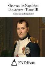 Oeuvres de Napoléon Bonaparte - Tome III by Napoléon Napoléon Bonaparte...