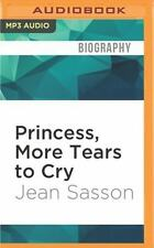 Princess, More Tears to Cry : My Life Inside One of the Richest, Most...