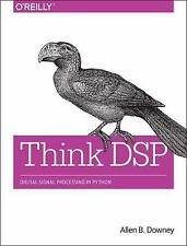 Think DSP: Digital Signal Processing in Python  Allen B. Downey (2016) PAPERBACK
