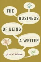 Business of Being a Writer, Paperback by Friedman, Jane, Like New Used, Free ...