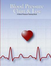 Blood Pressure Chart and Log : A Blood Pressure Tracking Book (8. 5 X11 ) by...