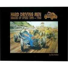 HARD DRIVING MEN - IMAGES OF SPEED 1895-1960 - LIVRE NEUF
