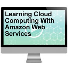 Learning Cloud Computing With Amazon Web Services Video Training