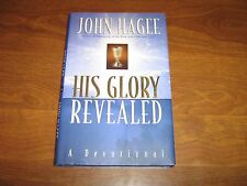 His Glory Revealed : A Devotional by John Hagee (1999, Hardcover) VG Condition