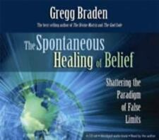 The Spontaneous Healing of Belief: Shattering the Paradigm of False Limits (4 CD
