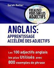 Anglais : Apprentissage Accelere des Adjectifs : Les 100 Adjectifs Anglais...