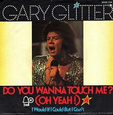 "7"" Gary Glitter – Do You Wanna Touch Me ? (Oh Yeah !) // Germany 1973"