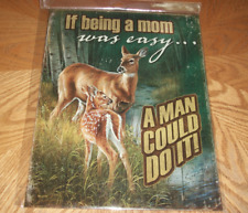 If being a mom was easy Deer Tin Sign sportsmen' sayings! Wild Wings #4842482709