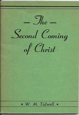 The Second Coming of Christ by W. M. Tidwell (1951).  Beacon Hill Press