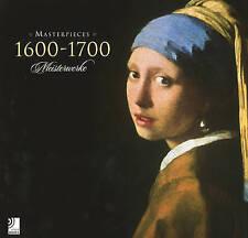 1600-1700 Masterpieces: Meisterwerke, Michels, Karen, New, Hardcover
