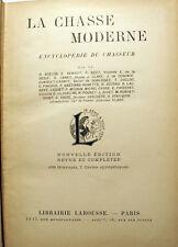 CHASSE/MODERNE/ENCYCLOPEDIE DU CHASSEUR/ED LAROUSSE/VERS 1900/488 GRAVURES