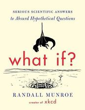 New listing What If?: Serious Scientific Answers to Absurd Hypothetical Questions