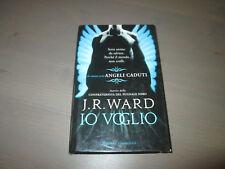 J.R.WARD: IO VOGLIO (Cartonato Rizzoli 2010)