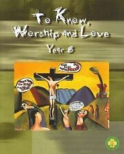 To Know Worship and Love: Year 8 by Peter Elliot (2003)