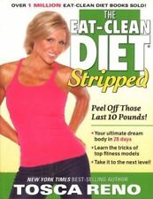 The Eat-Clean Diet Stripped: Peel Off Th