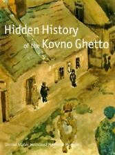 Hidden History of the Kovno Ghetto by Carolyn B. Mitchell and U. S. Holocaust Me