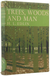 H L EDLIN / Trees Woods and Man The New Naturalist Library 32