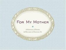 For My Mother: A Keepsake of Thanks & Memories of Growing Up, Chapman, Jessie, G
