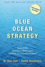 Blue Ocean Strategy : How to Create Uncontested Market Space and Make the...