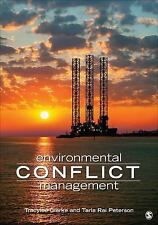 Environmental Conflict Management: By Clarke, Tracylee Peterson, Tarla Rai