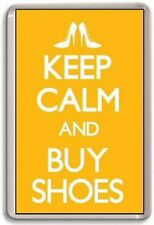 Keep calm and buy shoes Fridge Magnet