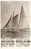 Real Photo Postcard Sailing Yacht Barca De Oro  Schooner Acapulco, Mexico~127396