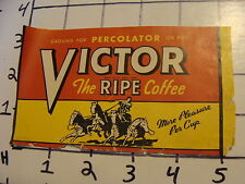 Orig. Vintage Label: VICTOR the Ripe Coffee for Percolator or pot