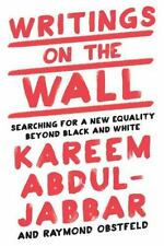 Writings on the Wall Searching for New Equality Beyond Black, White Kareem Abdul