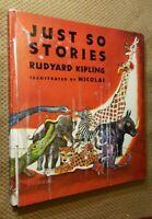 Just So Stories by Rudyard Kipling c.19562 illustrated by Nicolas VTG Hardcover
